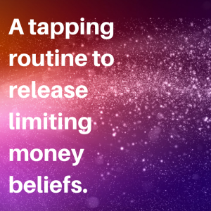 A tapping routine to release limiting money beliefs