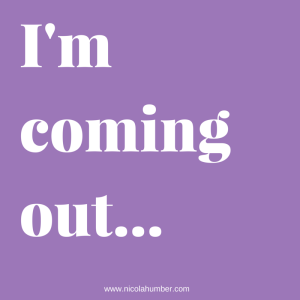 I'm coming out!