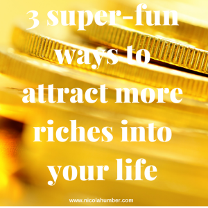 3 super-fun ways to attract more riches