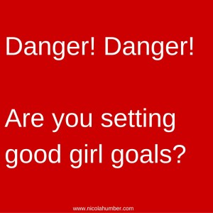 Danger! Danger!Are you setting good girl goals_