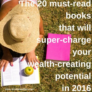 The 20 must-read books that will super-charge your wealth-creating potential in 2016