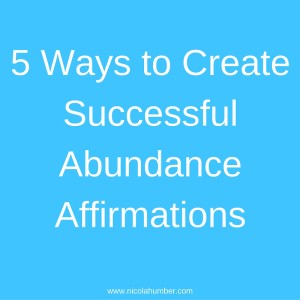 5 Ways to Create Successful Abundance Affirmations