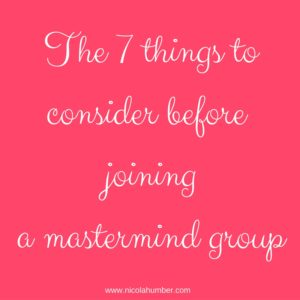 Copy of The 7 things to consider if you're thinking of joining a mastermind group